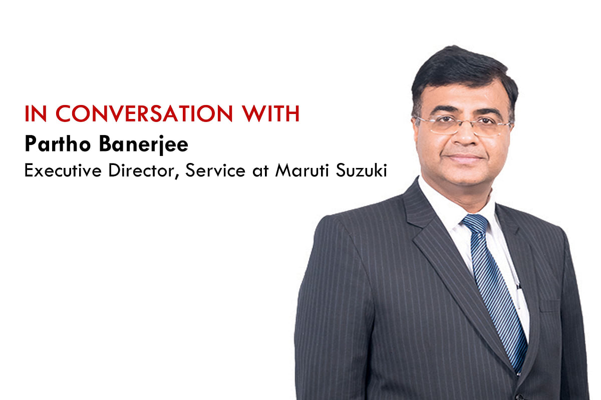 """""""We are continuously trying to see if we are able to understand the needs of the customers,"""" says Partho Banerjee, Executive Director, Service at Maruti Suzuki"""