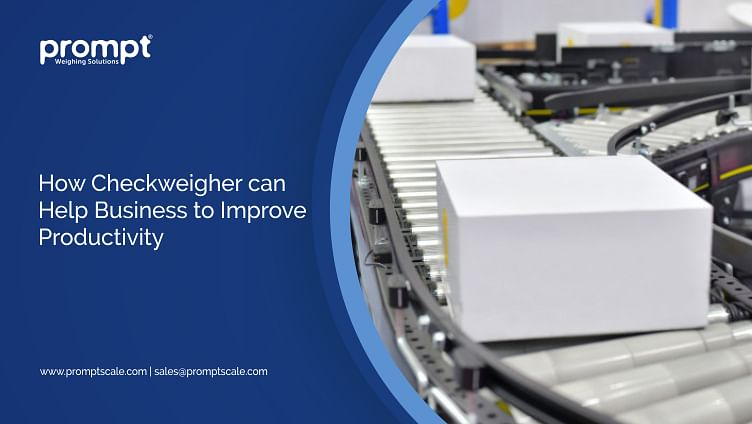 How checkweigher can help businesses to improve productivity