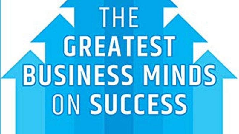 Achievement The Greatest Business Minds on Success: Review