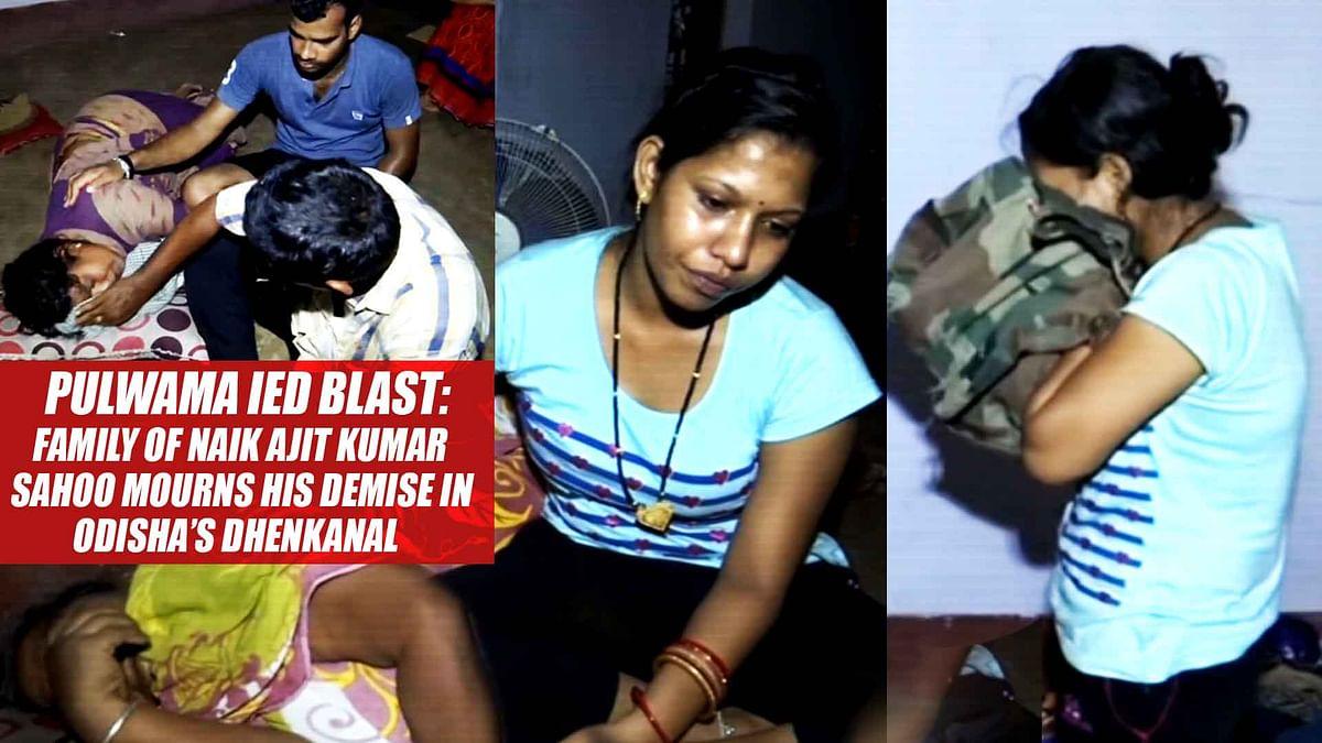 Pulwama IED blast: Family of Naik Ajit Kumar Sahoo mourns his demise in Odisha's Dhenkanal