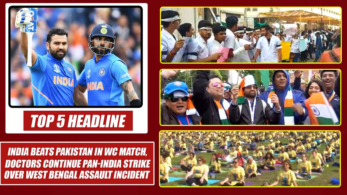 Top 5 Headlines: India beats Pakistan in World Cup match, Doctors continue strike over WB incident