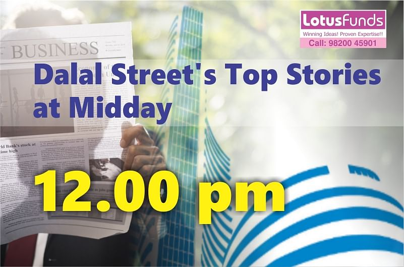 Dalal Street's Top Stories at Midday.12.00 PM, 2nd August 2019:(Nifty 10926, Down 54 points): Benchmark indices were trading lower but off day's low.