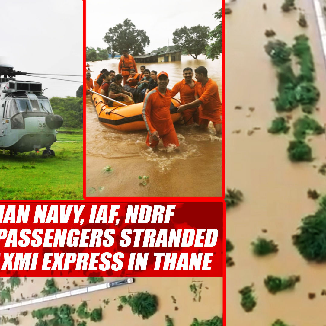 Indian Navy, IAF, NDRF Rescue Passengers Stranded On Mahalaxmi Express In Thane