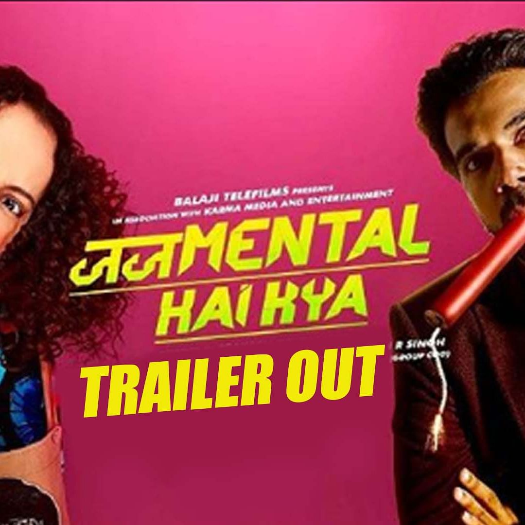 'Judgmental Hai Kya' Trailer Out, Features Kangana, Rajkummar In Quirky Murder Mystery