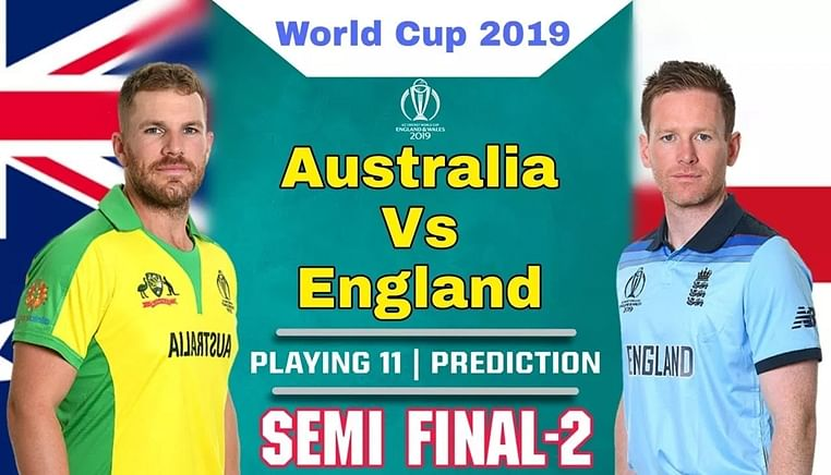CWC19: England vs Australia, Semi-finale, prediction, Playing 11, Dream 11