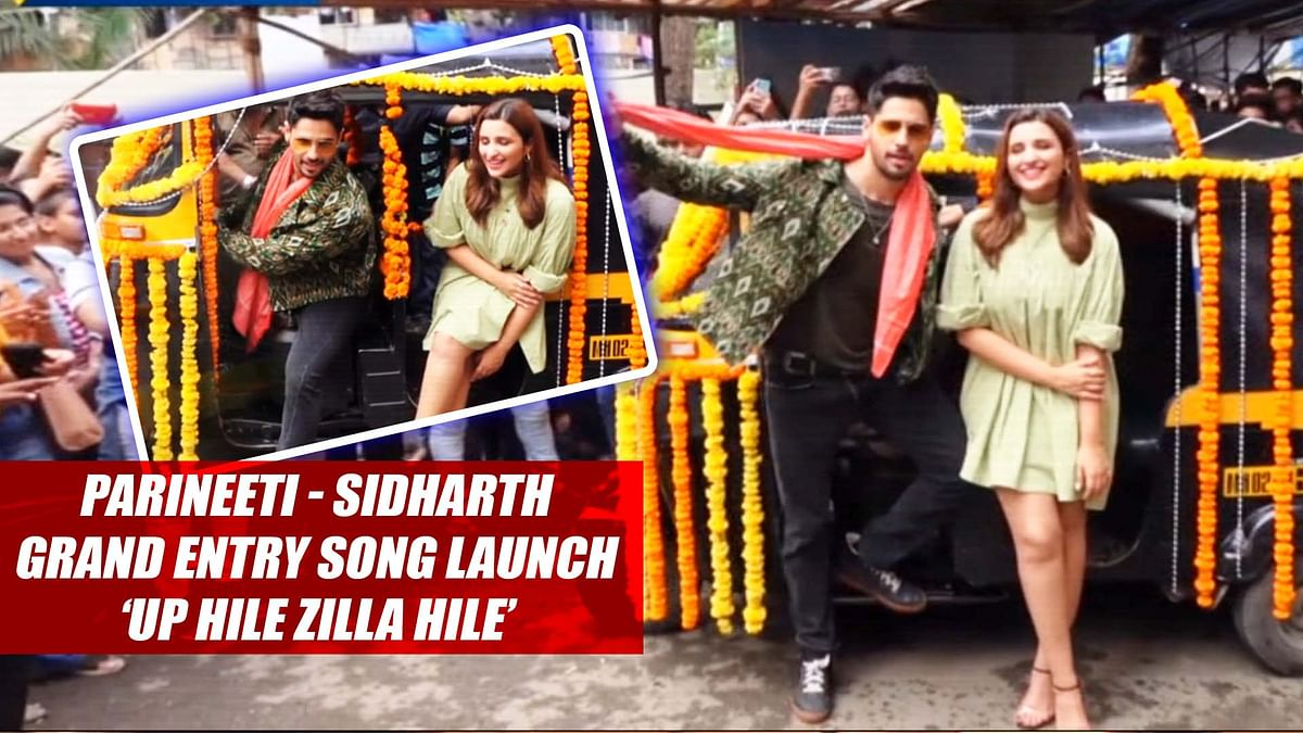 Parineeti, Sidharth Make Grand Entry During Song Launch Of 'UP Hile Zilla Hile'