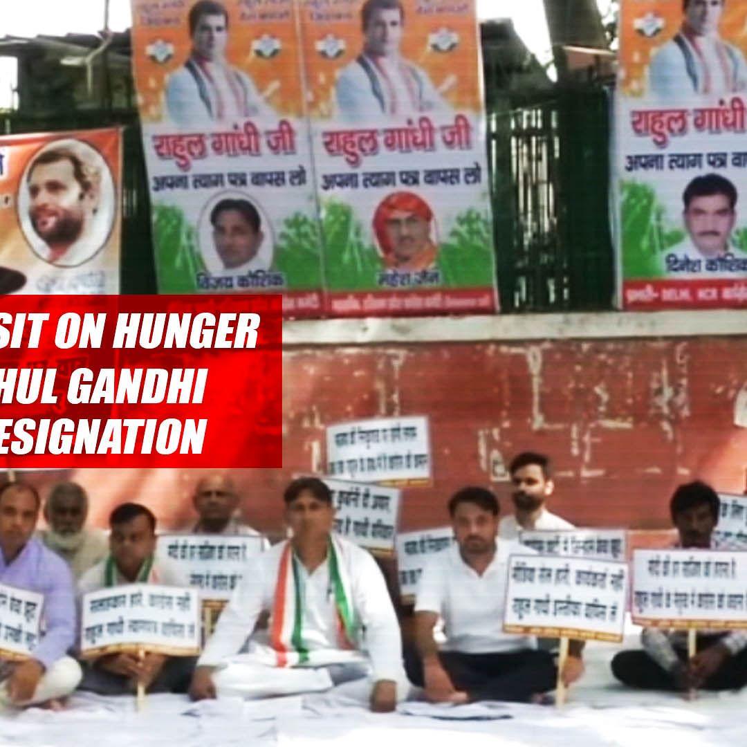Congress Workers Sit On Hunger Strike Urging Rahul Gandhi To Take Back His Resignation