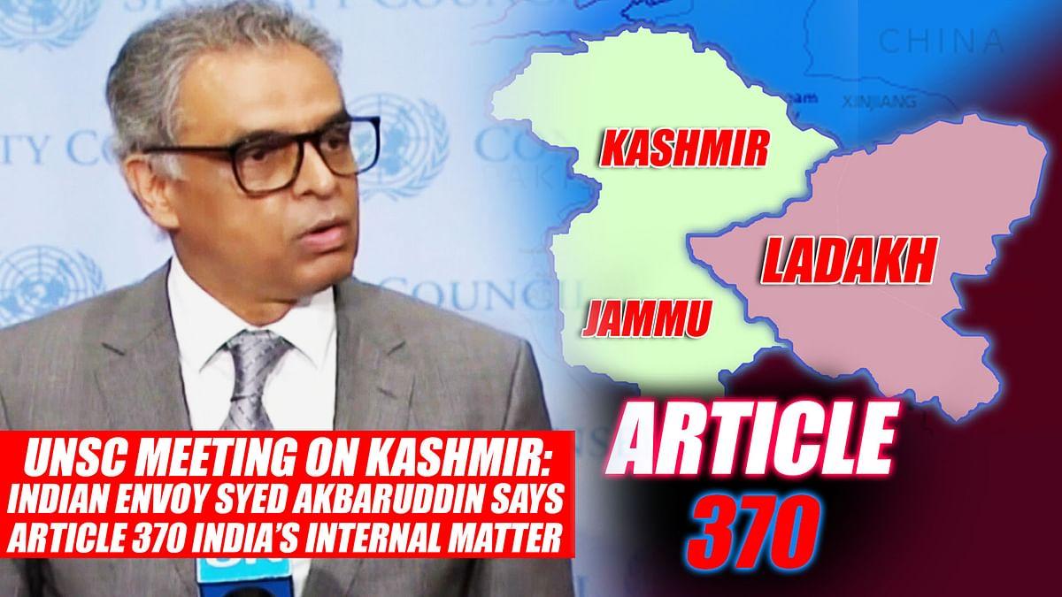 UNSC meeting on Kashmir: Indian Envoy Syed Akbaruddin says Article 370 India's internal matter