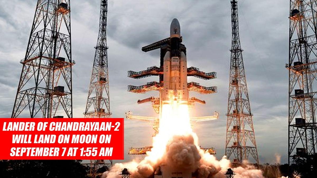 ISRO- Lander of Chandrayaan-2 will land on moon on September 7 at 1:55 AM