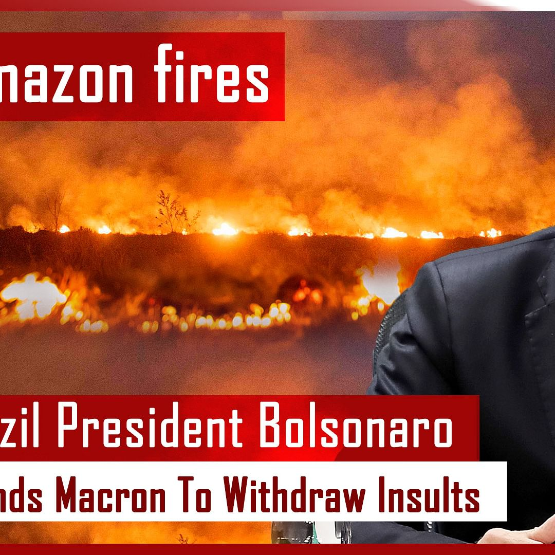 Amazon Fires: Brazil President Open To G7 Aid If French Counterpart Macron 'Withdraws Insults'