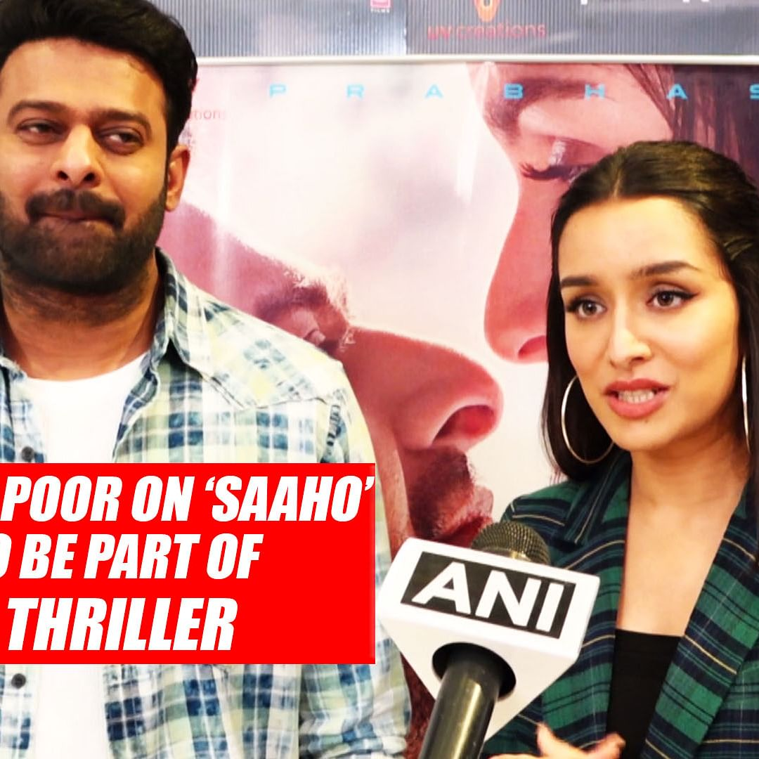 Shraddha Kapoor on Saaho: Proud To Be Part Of India's Biggest Action Thriller