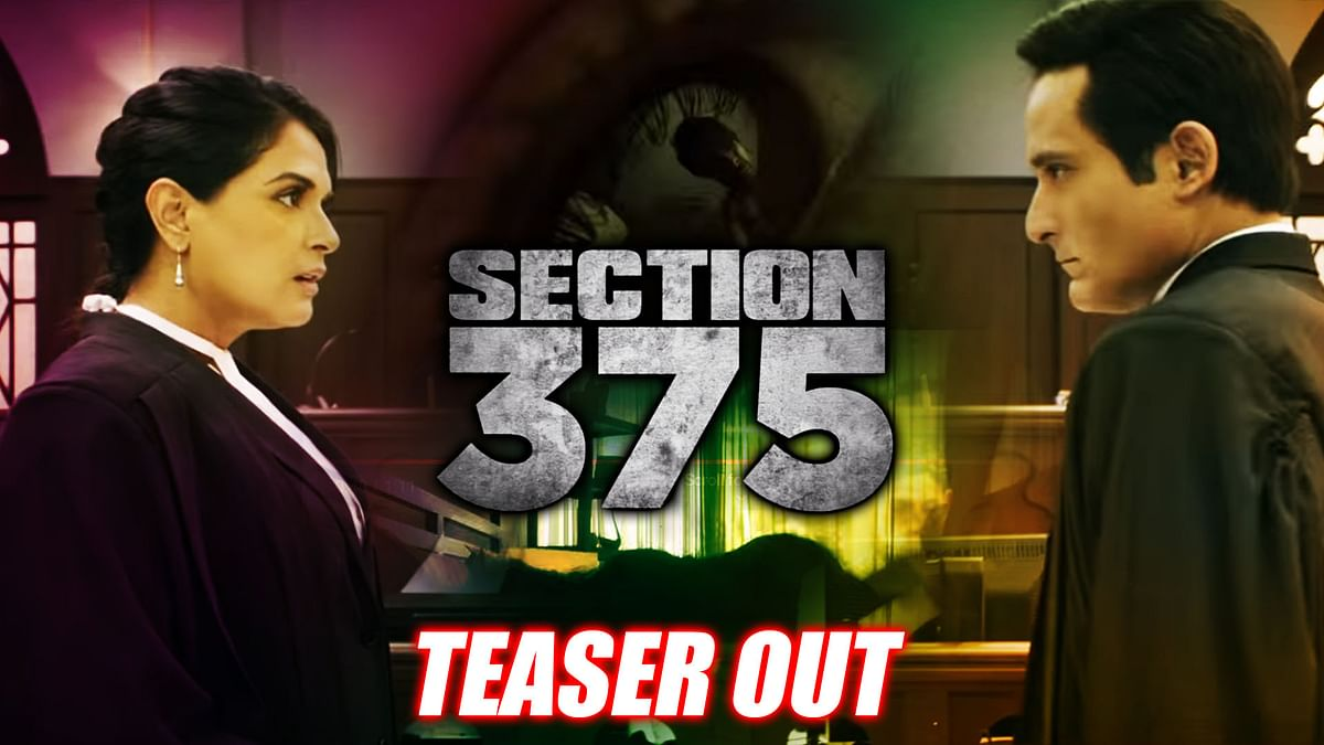Section 375 teaser: Get Ready For Intense Courtroom Drama   Akshaye Khanna, Richa Chadha   Ajay Bahl