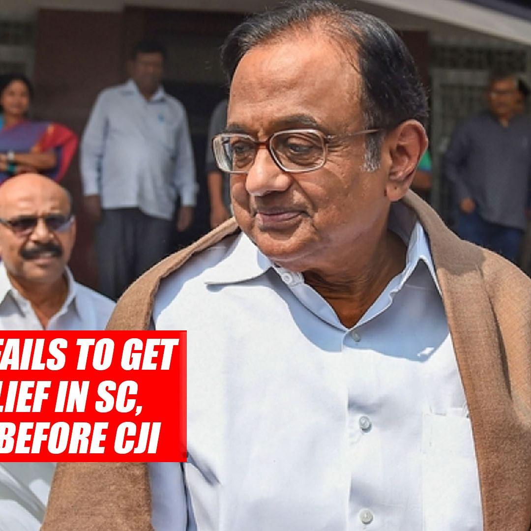 INX Media Case: Chidambaram Fails To Get Immediate Relief In SC, Case To Be Put Before CJI