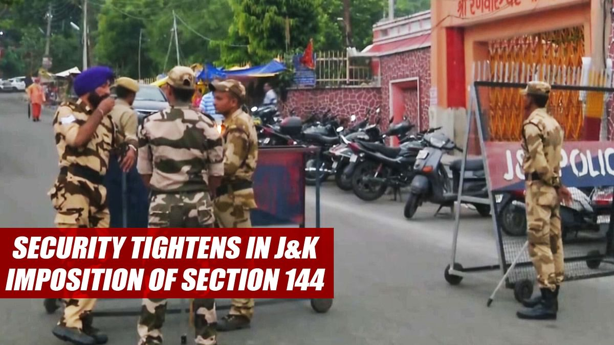 Security Tightens in J&K In View Of Imposition Of Section 144