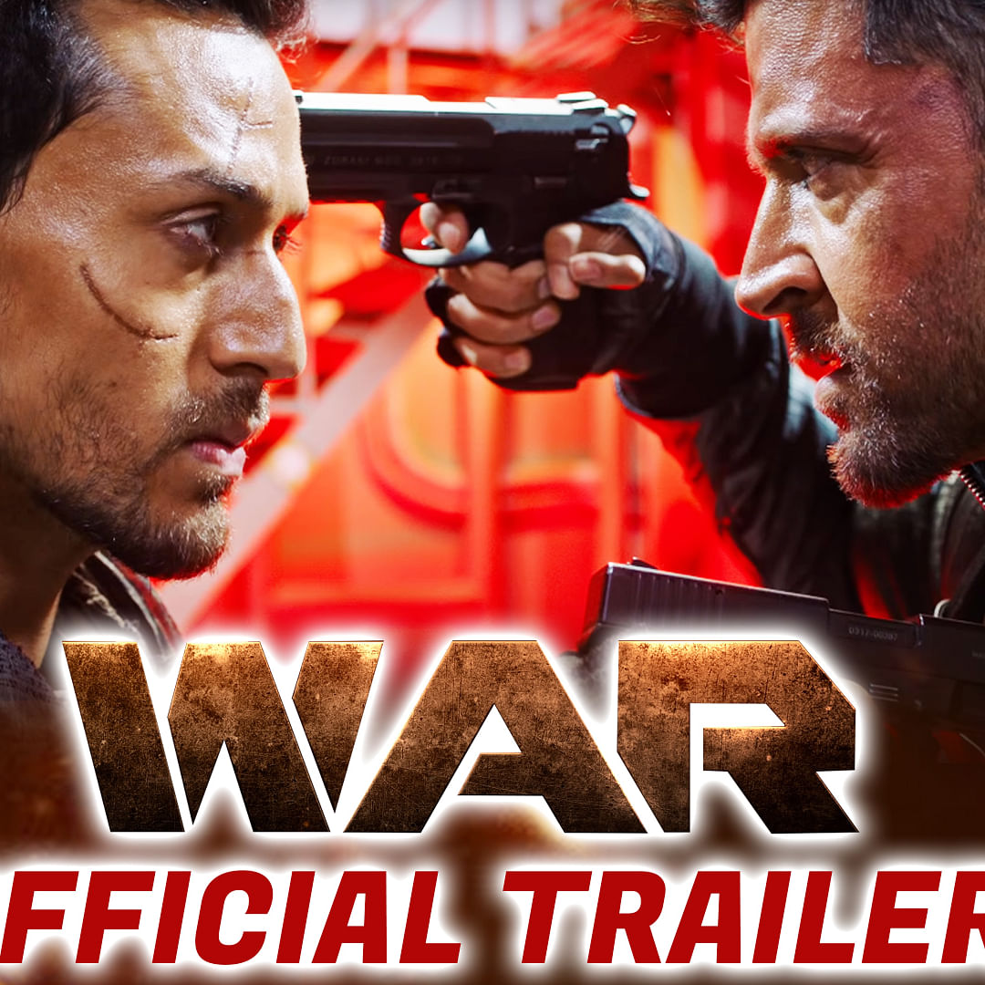 WAR Official Trailer Out   Hrithik Roshan and Tiger Shroff set to fight each other on big screen