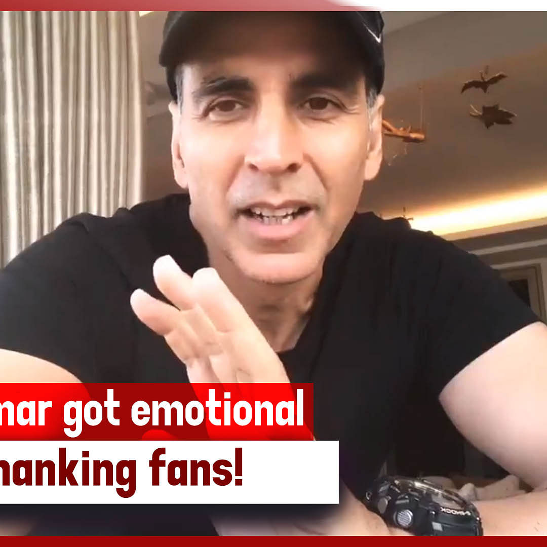 Here's Why Akshay Kumar Got Emotional While Thanking Fans!
