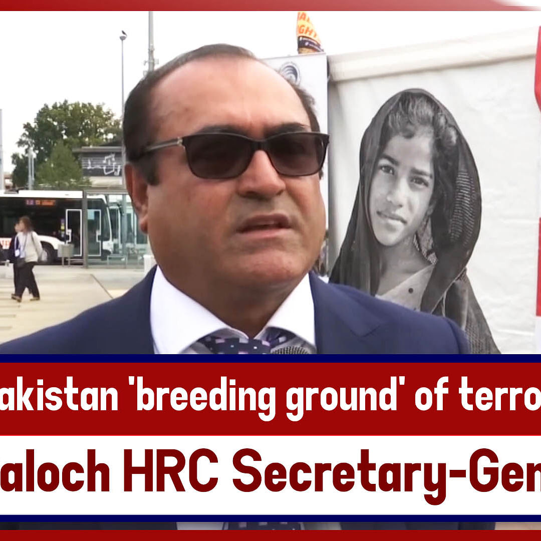 Pakistan 'breeding ground' of terrorism: Baloch HRC Secretary-General