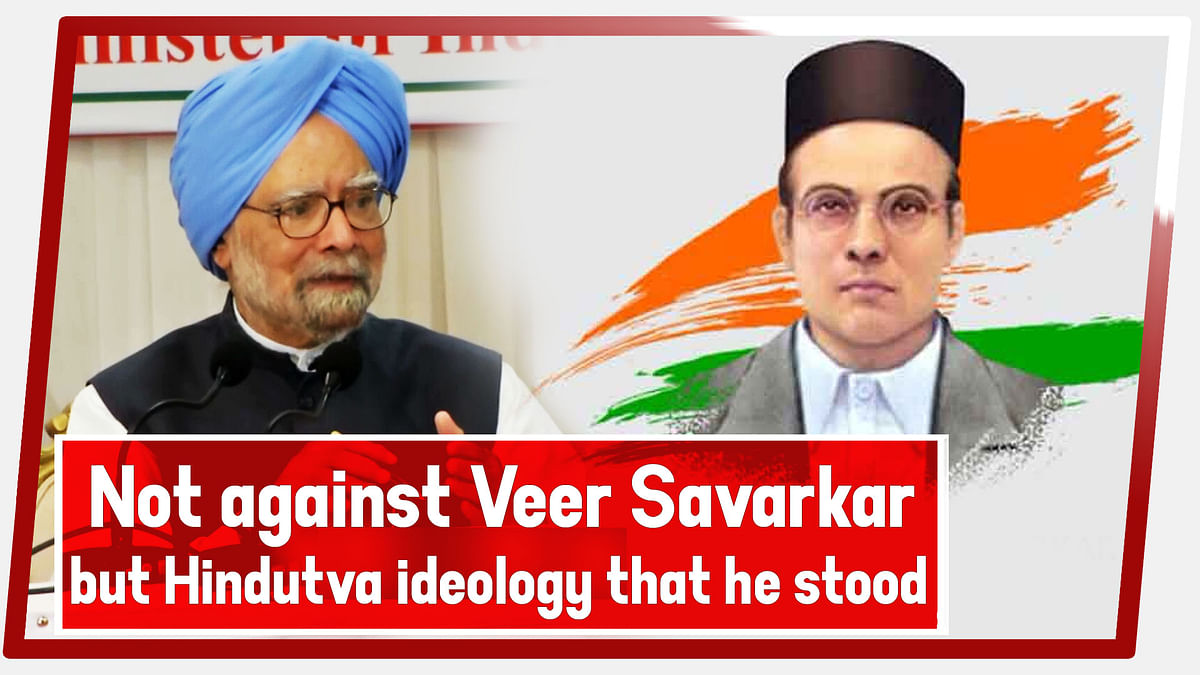 Not Against Veer Savarkar But Hindutva Ideology That He Stood For: Manmohan Singh
