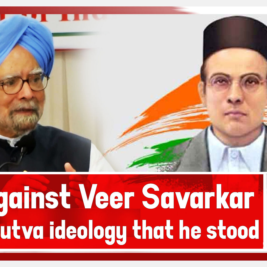 Not Against Veer Savarkar But Hindutva Ideology That He Stood For: Manmohan Singh