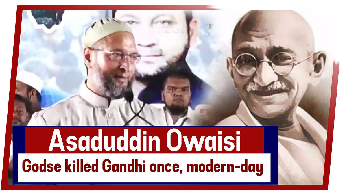 Asaduddin Owaisi: Godse killed Gandhi once, modern-day 'Godses' killing India daily