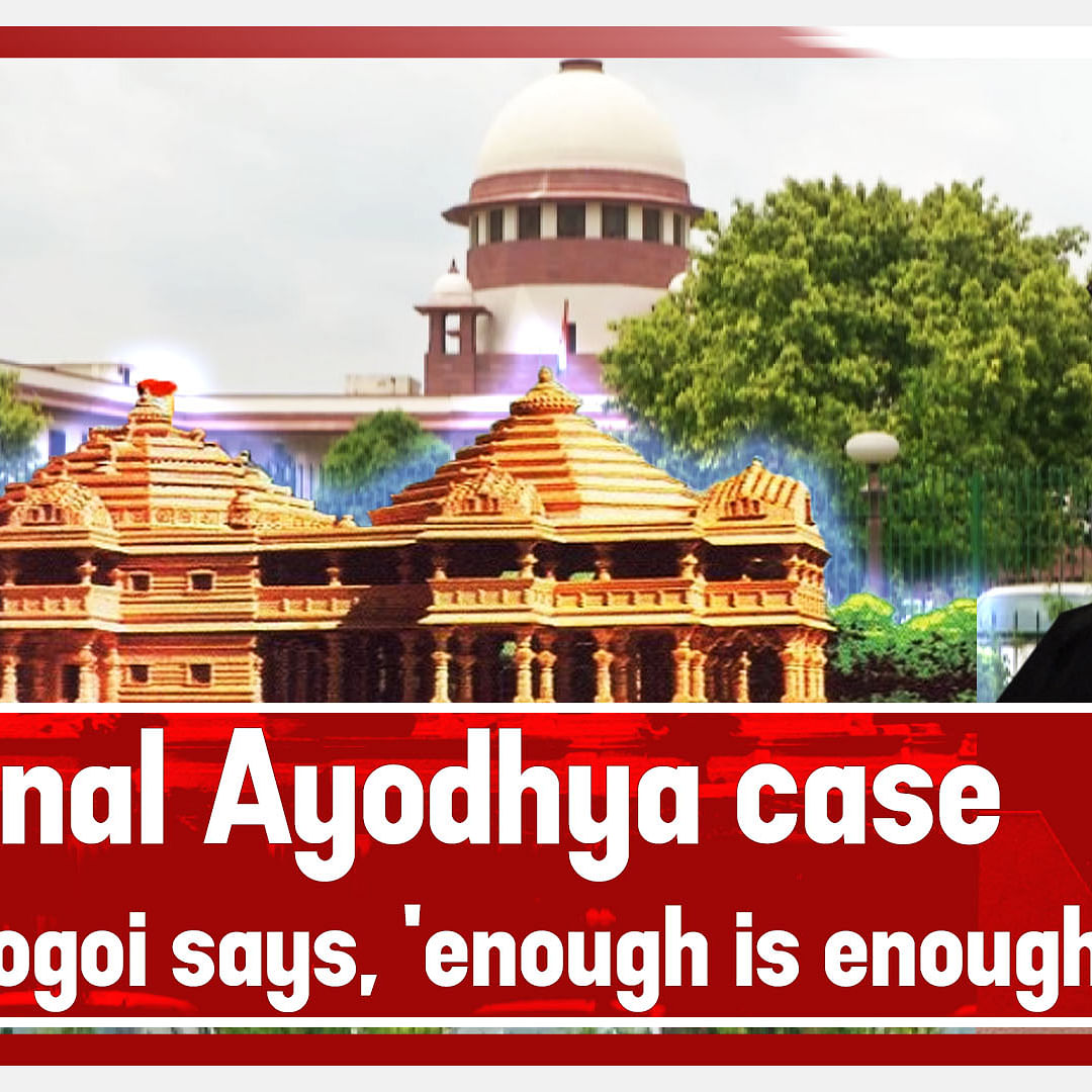 Final Ayodhya Case Hearing Begins In SC, CJI Gogoi Says, 'Enough Is Enough'