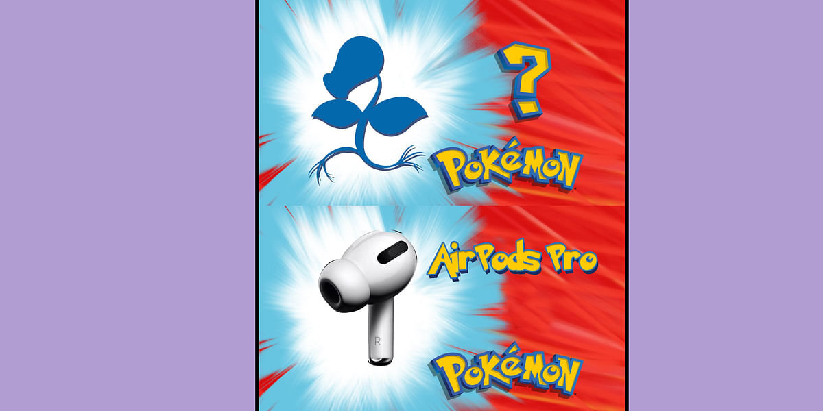 Is Airpods Pro the upgraded version of Pokemon's Bellsprout?  Twitterati use their amazing observation skills