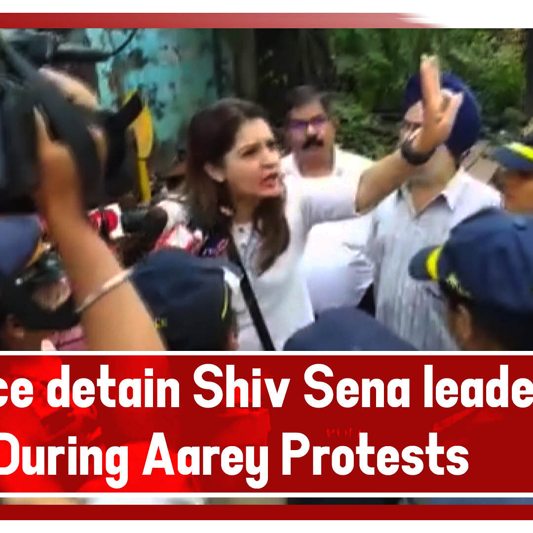 Police Detain Shiv Sena Leader Priyanka Chaturvedi During Aarey Protests