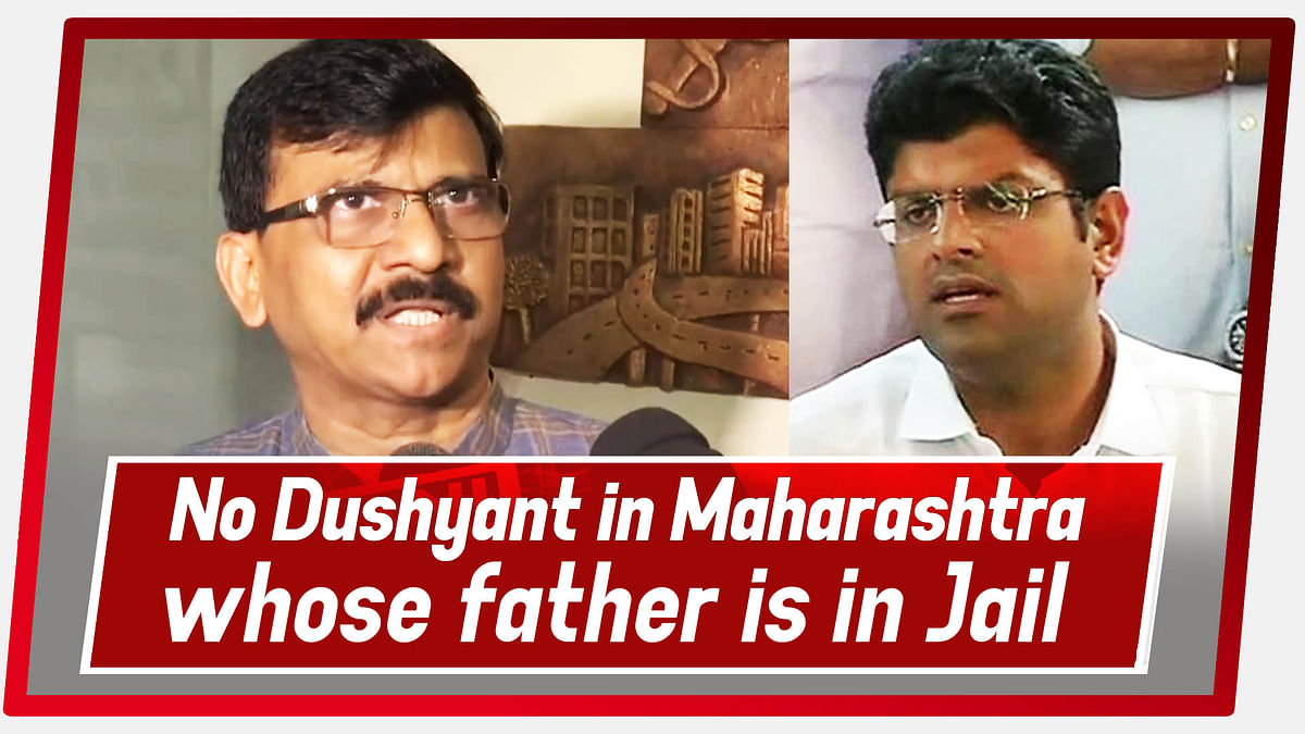 Sanjay Raut: 'No Dushyant Chautala in Maharashtra whose father is in Jail