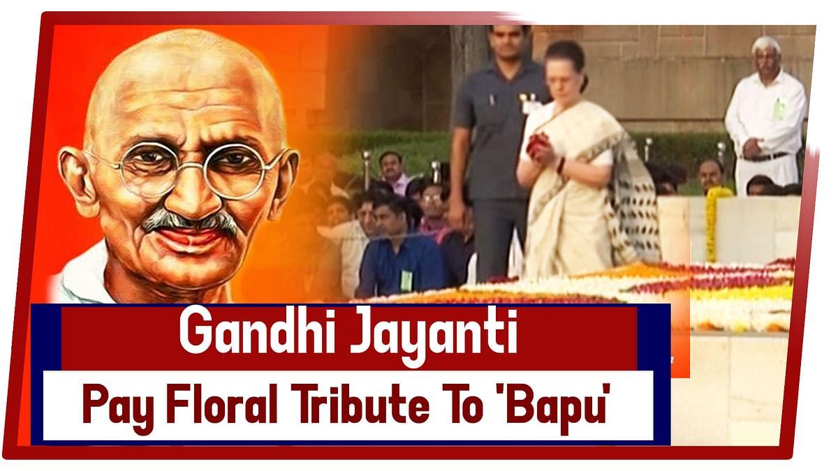 Gandhi Jayanti: Sonia Gandhi Pay Floral Tribute To 'Bapu' At Raj Ghat