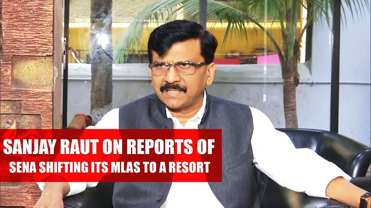 'It's all rumours:' Sanjay Raut on reports of Shiv Sena shifting its MLAs to a resort