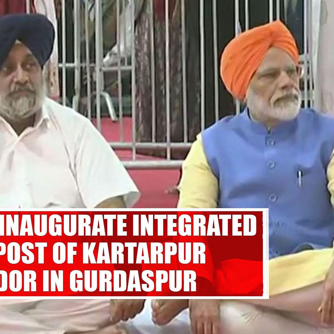 PM Modi To Inaugurate Integrated Check Post Of Kartarpur Corridor In Gurdaspur