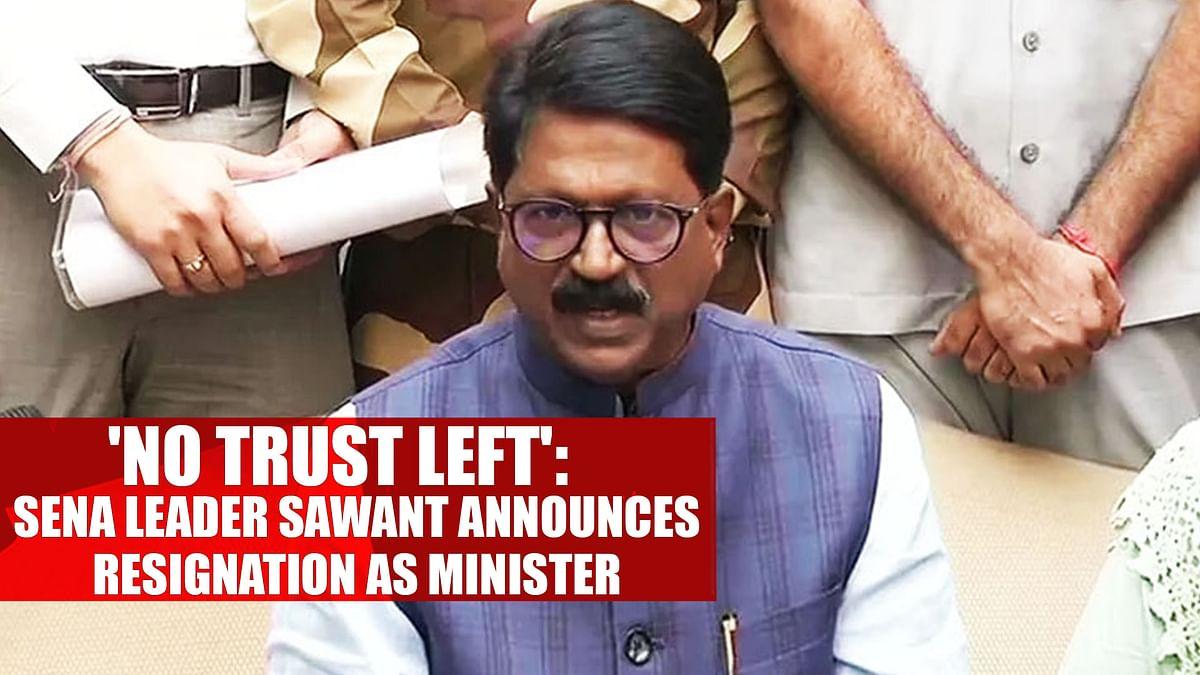 'No trust Left': Sena Leader Sawant Announces Resignation As Minister