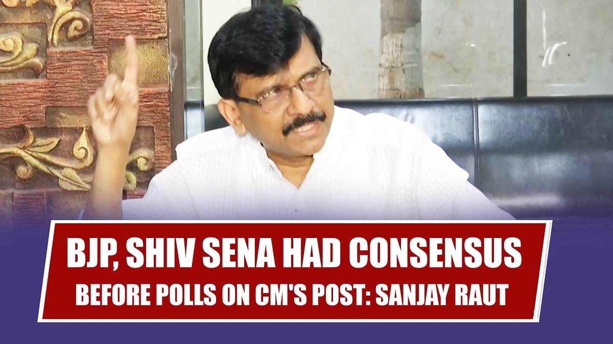 BJP, Shiv Sena Had Consensus Before Polls On CM's Post: Sanjay Raut
