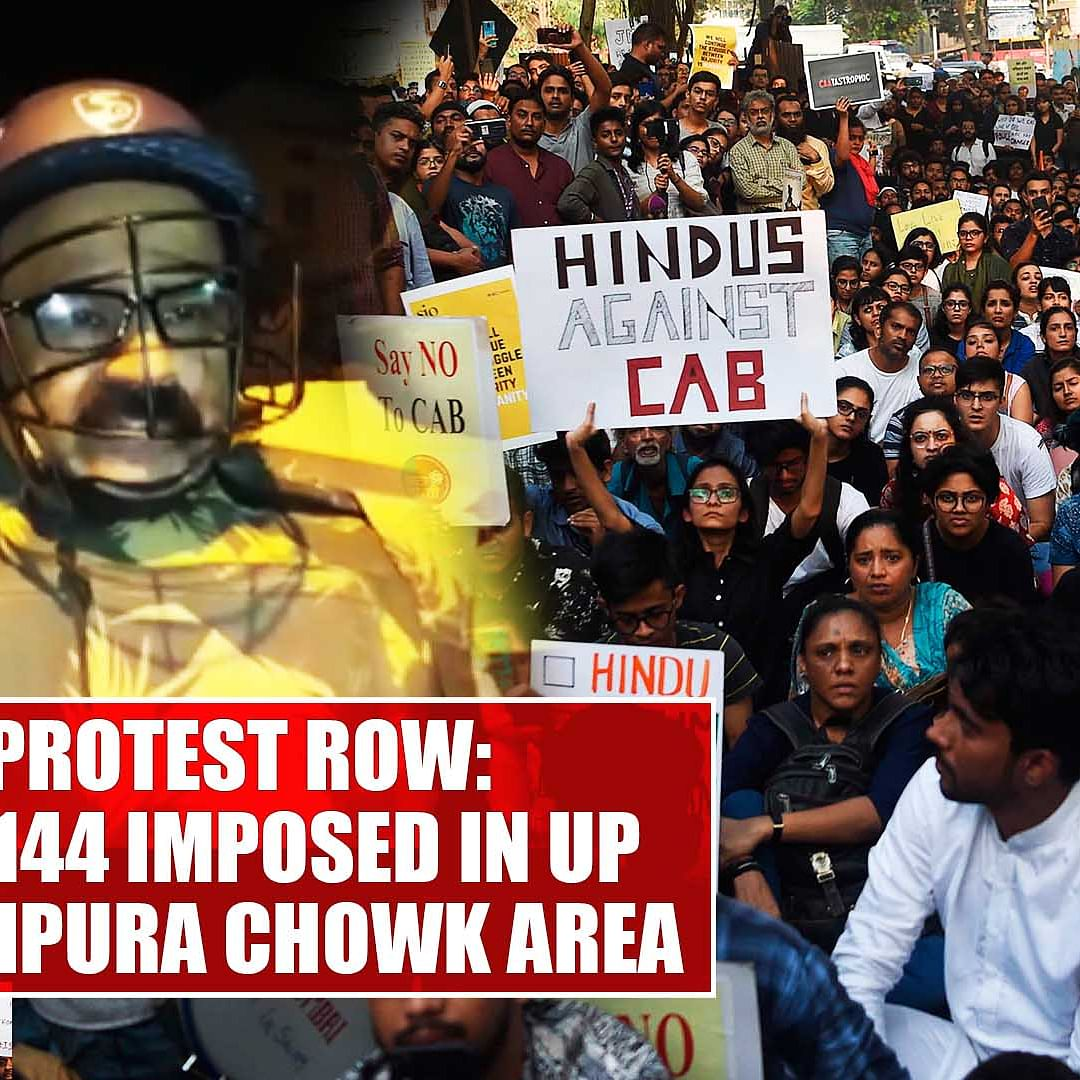 CAA protest row: Section 144 imposed in UP Mau's Hajipura Chowk area