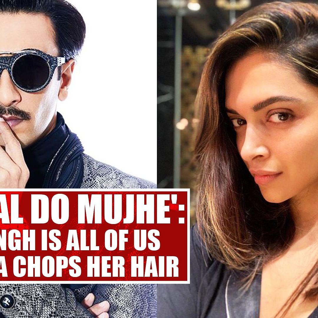 'Maar daal do mujhe': Ranveer Singh is all of us after Deepika chops her hair