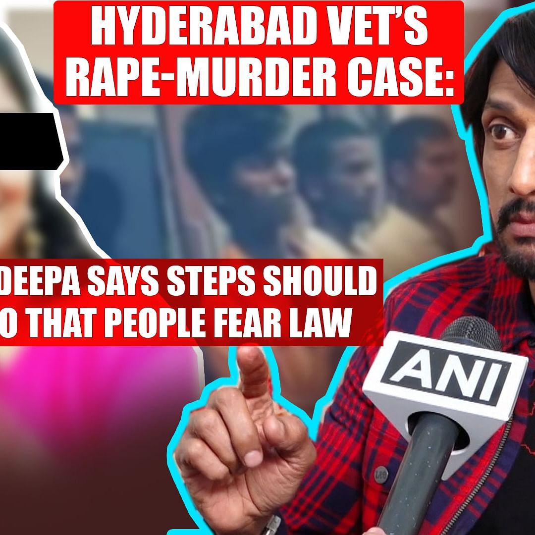 Hyderabad vet's rape-murder case: Kichcha Sudeepa says steps should be taken so that people fear law