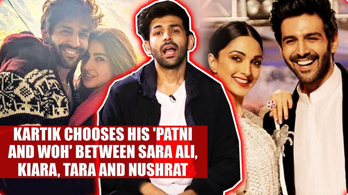 Video: Kartik chooses his 'Patni and Woh' between Sara Ali, Kiara, Tara and Nushrat Bharucha