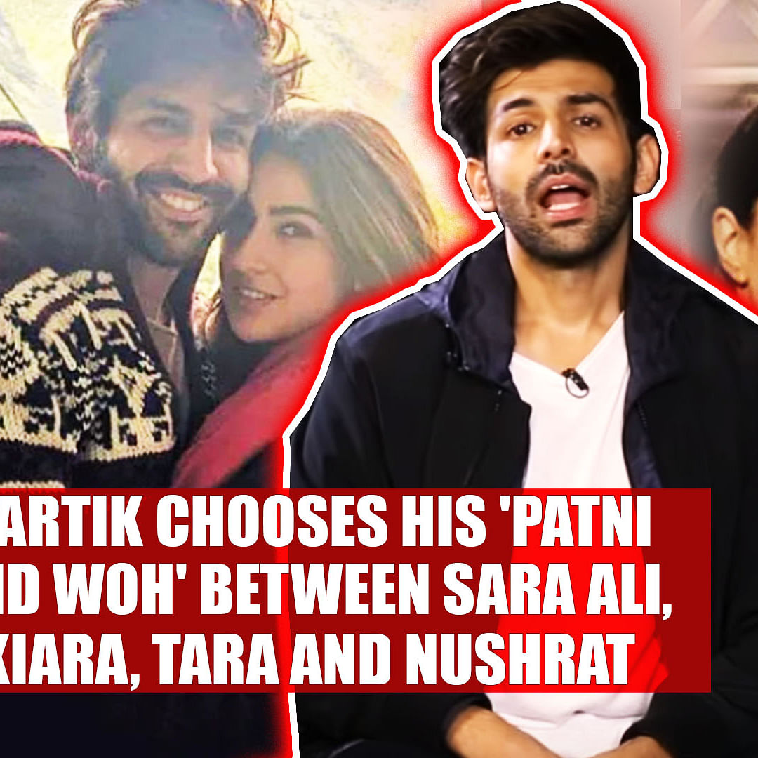 Video: Kartik chooses his 'Patni and Woh' between Sara Ali, Kiara, Tara and Nushrat Bharucha