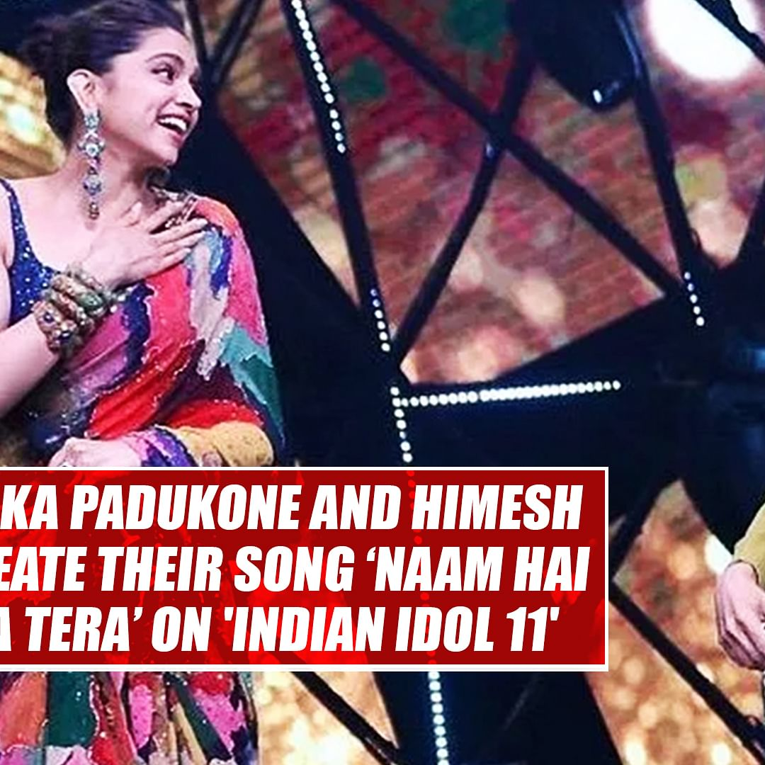 Deepika Padukone and Himesh Reshammiya recreate their song 'Naam Hai Tera Tera' on 'Indian Idol 11'
