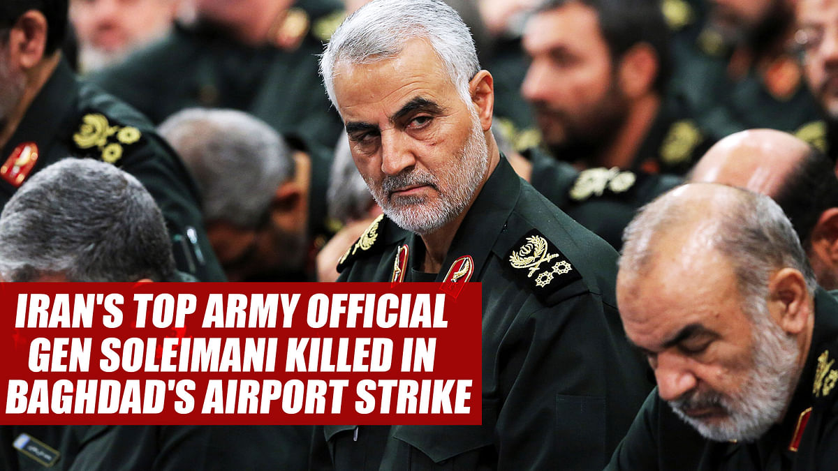 Iran's top Army official Gen Soleimani killed in Baghdad's airport strike