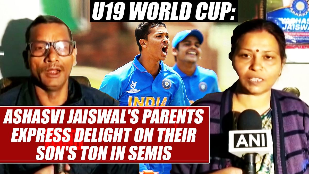 U-19 World Cup: Words cannot describe Yashasvi Jaiswal's parents delight on his performance in semis