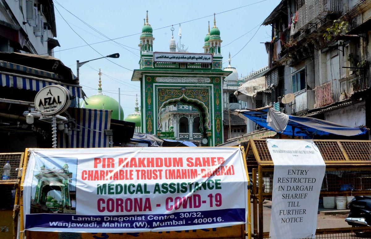 Mahim Dargah sealed on Tuesday.