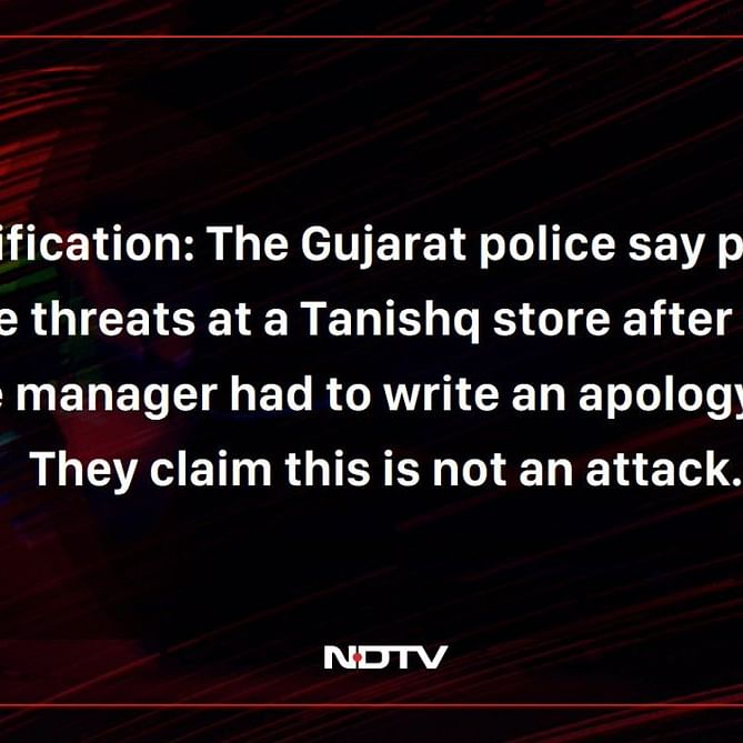 After being accused of 'peddling fake news', NDTV issues clarification about 'attack' on Gandhidham's Tanishq store
