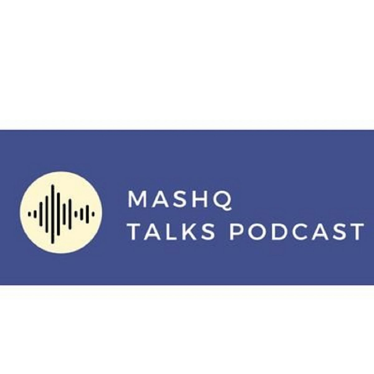 Mashq Talks Podcast