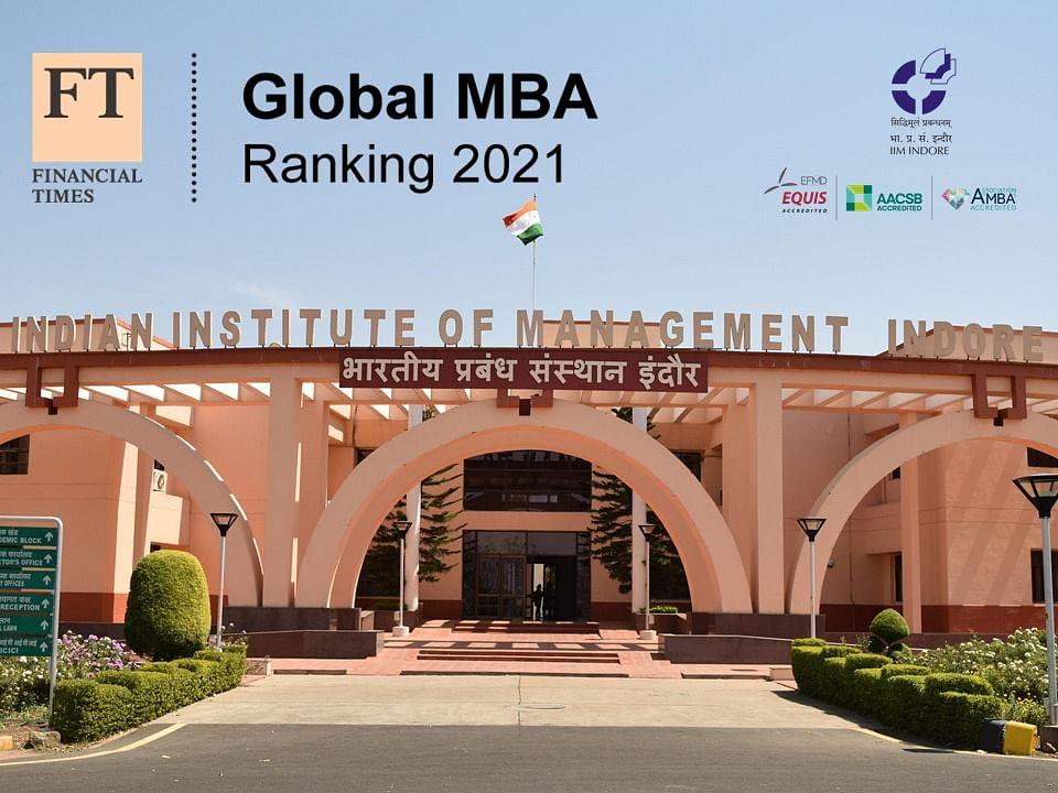 INDORE: IIM Indore ranks among top 100 in FT Rankings in Global MBA Programmes 2021