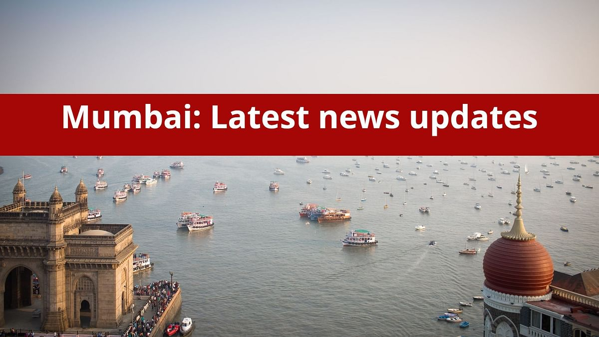 Mumbai: Latest news updates