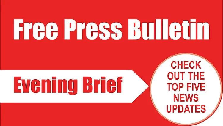 Free Press Bulletin: Top 5 news updates of June 22, 2021; watch video
