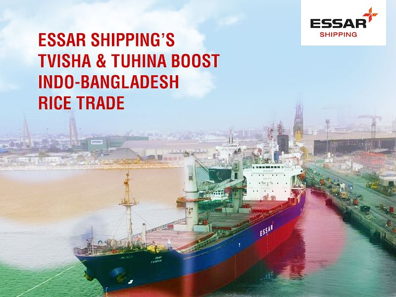 Essar Shipping says two handysize vessels engaged in exporting rice to Bangladesh from India post bilateral deal