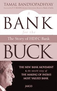 A Bank for the Buck<br />Tamal Bandyopadhyay<br />Jaico Books<br />Price: Rs.395; Pages: 341