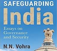 Safeguarding India: Essays on governance and security- N. N. Vohra